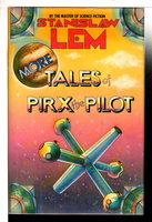 MORE TALES OF PIRX THE PILOT. by Lem, Stanislaw.