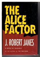THE ALICE FACTOR. by Janes, J. Robert.