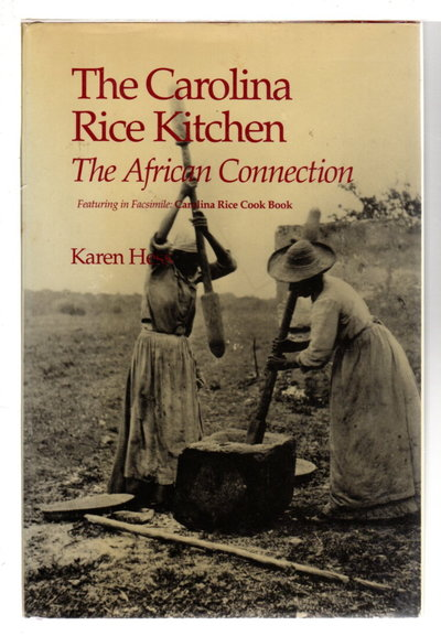 THE CAROLINA RICE KITCHEN: The African Connection. by Hess, Karen.