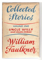 UNCLE WILLY AND OTHER STORIES. Volume One of the Collected Short Stories. by Faulkner, William.