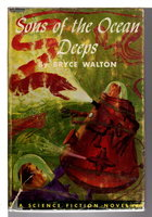 SONS OF THE OCEAN DEEPS: A Science Fiction Novel. by Walton, Bryce.