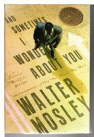 AND SOMETIMES I WONDER ABOUT YOU: A Leonid McGill Mystery. by Mosley, Walter.