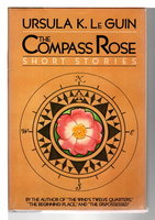 THE COMPASS ROSE. by Le Guin, Ursula.