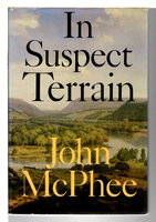 IN SUSPECT TERRAIN. by McPhee, John.