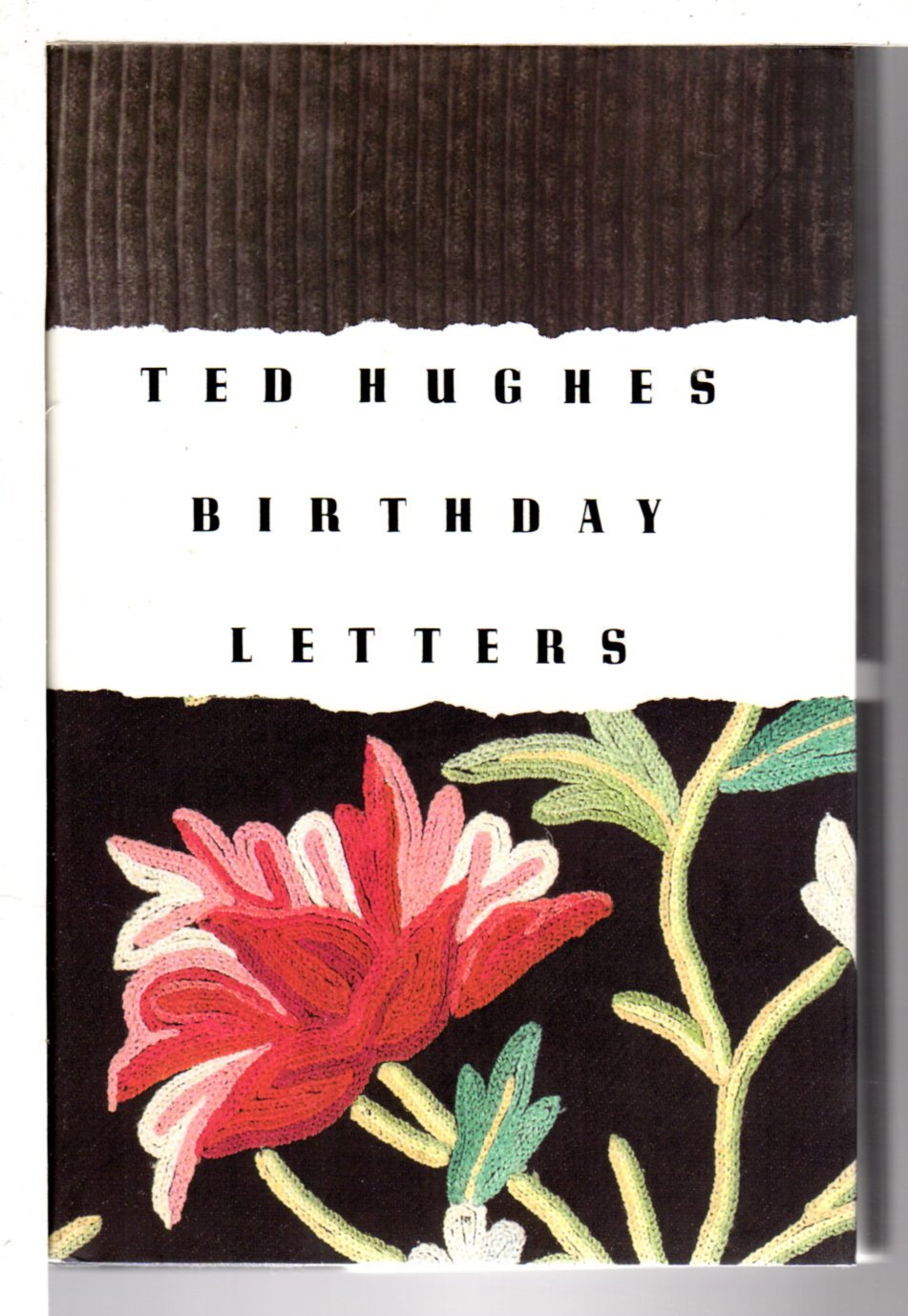 HUGHES, TED. - THE BIRTHDAY LETTERS.