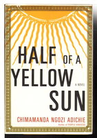 HALF OF A YELLOW SUN. by Adichie, Chimamanda Ngozi