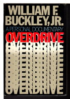 OVERDRIVE, A PERSONAL DOCUMENTARY. by Buckley, William F., Jr.