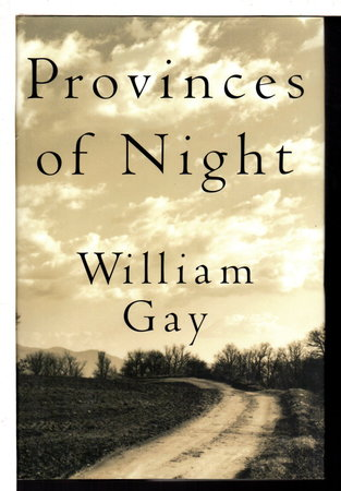 PROVINCES OF NIGHT. by Gay, William.