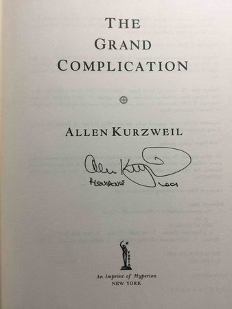 THE GRAND COMPLICATION. by Kurzweil, Allen.