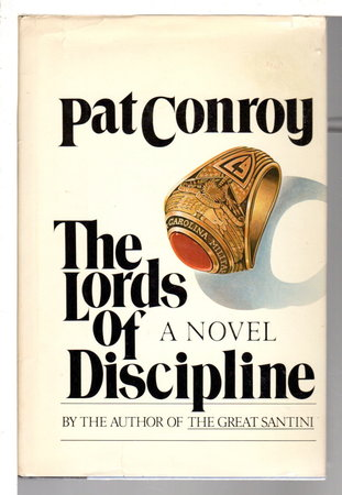 THE LORDS OF DISCIPLINE. by Conroy, Pat.