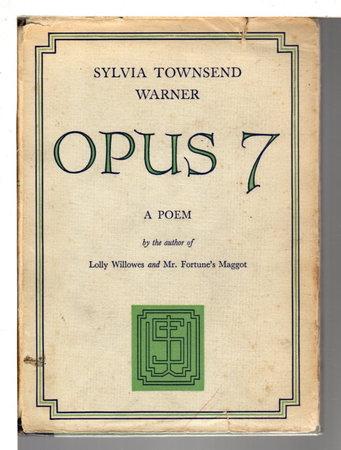 OPUS 7: A Poem. by Warner, Sylvia Townsend.