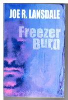 FREEZER BURN. by Lansdale, Joe R.