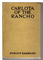CARLOTA OF THE RANCHO. by Raymond, Evelyn [Hunt 1843-1910]
