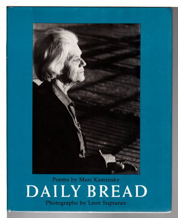 DAILY BREAD. by Kaminsky, Marc; Photographs by Leon Supraner.