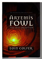 ARTEMIS FOWL: THE OPAL DECEPTION. by Colfer, Eoin.