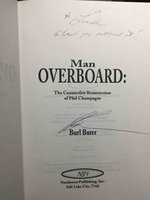 MAN OVERBOARD: The Counterfeit Resurrection of Phil Champagne. by Barer, Burl.