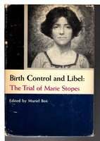 BIRTH CONTROL AND LIBEL: The Trial of Marie Stopes. by [Stopes, Dr. Marie Carmichael] Box, Muriel, editor.