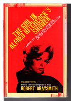 THE GIRL IN ALFRED HITCHCOCK'S SHOWER: A Murder That Became a Real-Life Mystery, A Mystery That Became an Obsession. by Graysmith, Robert.