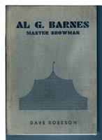 AL G. BARNES MASTER SHOWMAN. by Robeson, Dave.