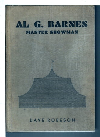 AL G. BARNES MASTER SHOWMAN. by Robeson, Dave.