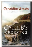CALEB'S CROSSING. by Brooks, Geraldine.