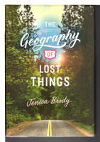 THE GEOGRAPHY OF LOST THINGS. by Brody, Jessica.