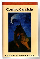 COSMIC CANTICLE. by Cardenal, Ernesto.