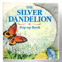 THE SILVER DANDELION: A Pop-Up Book. by Speirs, Gill and John.