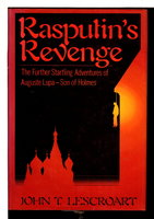RASPUTIN'S REVENGE: The Further Startling Adventures of Auguste Lupa - Son of Holmes. by Lescroart, John T.