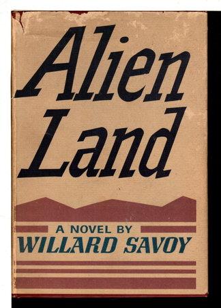 ALIEN LAND. by Savoy, Willard (1916-1976) .
