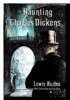 THE HAUNTING OF CHARLES DICKENS. by Buzbee, Lewis.