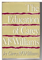 THE EDUCATION OF CAREY McWILLIAMS. by McWilliams, Carey.