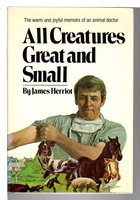 ALL CREATURES GREAT AND SMALL. by Herriot, James ((pseudonym of James Alfred Wight, 1916-1995)