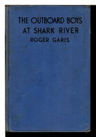 THE OUTBOARD BOYS AT SHARK RIVER; or, Solving the Secret of Mystery Tower, #4 in series. by Garis, Roger (1901-1967)