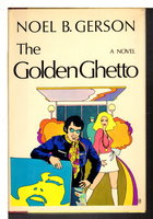 THE GOLDEN GHETTO. by Gerson, Noel (1913-1988)