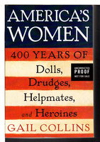 AMERICA'S WOMEN: Four Hundred Years of Dolls, Drudges, Helpmates, and Heroines. by Collins, Gail.