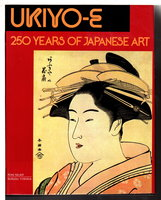 UKIYO-E: 250 Years of Japanese Art. by Neuer, Robert; Herbert Libertson and Susugu Yoshida.