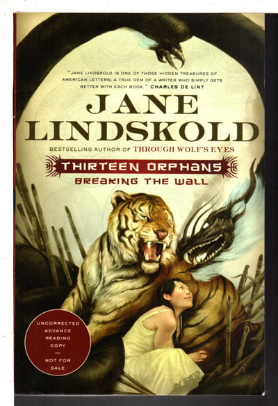 THIRTEEN ORPHANS: Breaking the Wall. by Lindskold, Jane,