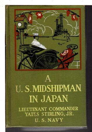 A UNITED STATES MIDSHIPMAN IN JAPAN, #4. by Stirling, Yates Jr, Lt. Com. U.S.N. (1872-1948)
