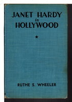 JANET HARDY IN HOLLYWOOD (Janet Hardy #1.) by Wheeler, Ruthe S.