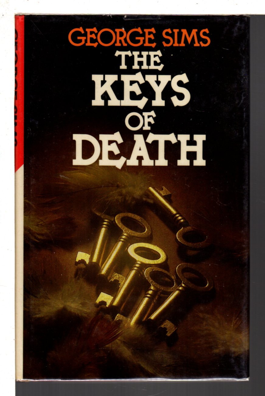 SIMS, GEORGE (1923-1999) - THE KEYS TO DEATH.