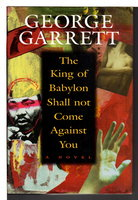 THE KING OF BABYLON SHALL NOT COME AGAINST YOU. by Garrett, George (1929-2008).