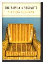 THE FAMILY MARKOWITZ. by Goodman, Allegra.