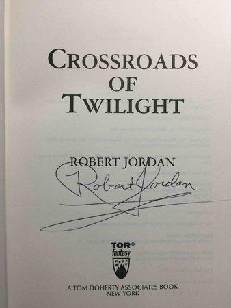 CROSSROADS OF TWILIGHT: Book Ten of The Wheel Of Time. by Jordan, Robert.