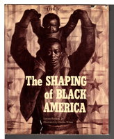THE SHAPING OF BLACK AMERICA. by Bennett, Lerone/