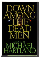 DOWN AMONG THE DEAD MEN. by Hartland, Michael.