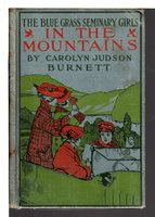BLUE GRASS SEMINARY GIRLS IN THE MOUNTAINS or Shirley Willing on a Mission of Peace, #3 in series. by Burnett, Carolyn Judson.