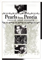 PEARLS FROM PEORIA. by Farmer, Philip Jose/
