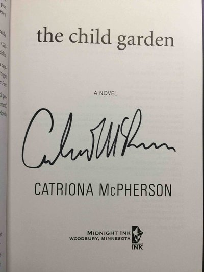 THE CHILD GARDEN. by McPherson, Catriona.