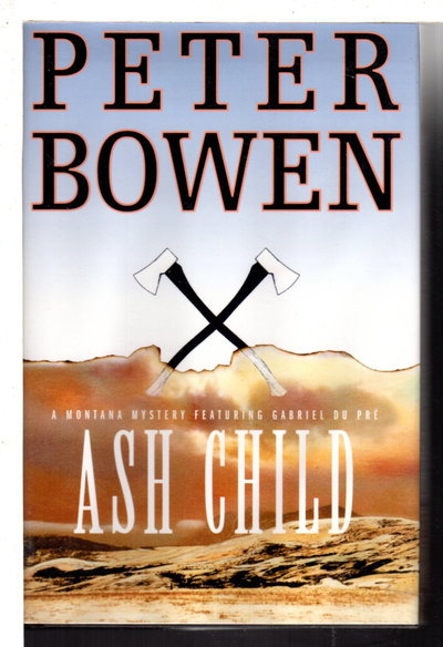 ASH CHILD: A Gabriel DuPre Mystery. by Bowen, Peter.